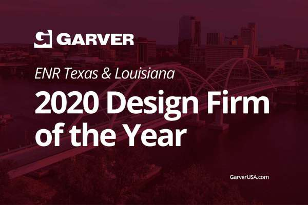 Garver named ENR Texas & Louisiana's 2020 Design Firm of the Year